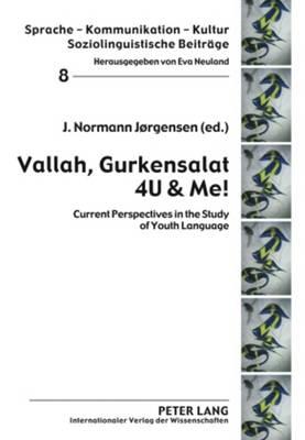 Vallah Gurkensalat 4U & Me!: Current Perspectives in the Study of Youth Language - Sprache - Kommunikation - Kultur 8 (Hardback)