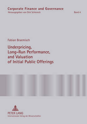 Underpricing, Long-Run Performance, and Valuation of Initial Public Offerings - Corporate Finance and Governance 4 (Hardback)