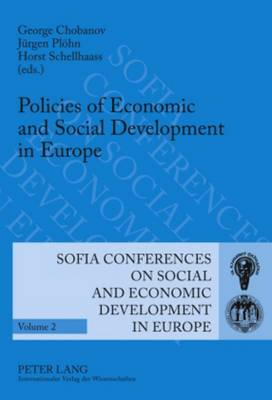 Policies of Economic and Social Development in Europe: 11 th  Annual Conference of the Faculty of Economics and Business Administration- Dedicated to the 120 th  Anniversary of St. Kliment Ohridski University of Sofia- Sofia, October 10 to 11, 2008 - Sofia Conferences on Social and Economic Development in Europe 2 (Hardback)