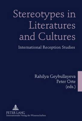 Stereotypes in Literatures and Cultures: International Reception Studies (Hardback)