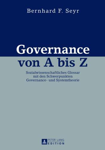 Governance Von a Bis Z: Sozialwissenschaftliches Glossar Mit Den Schwerpunkten Governance- Und Systemtheorie (Hardback)