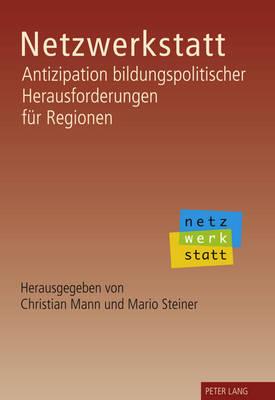 Netzwerkstatt: Antizipation Bildungspolitischer Herausforderungen Fuer Regionen (Hardback)