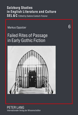 Failed Rites of Passage in Early Gothic Fiction - Salzburg Studies in English Literature and Culture Sel & C 6 (Hardback)
