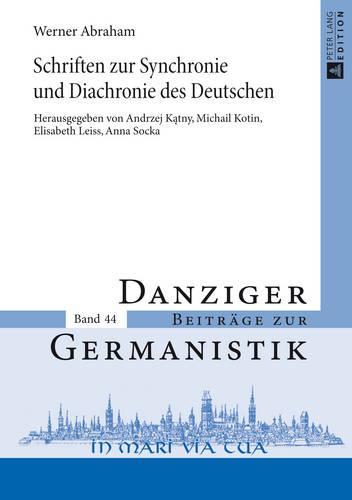 Schriften zur Synchronie und Diachronie des Deutschen; Herausgegeben von Andrzej Kątny, Michail Kotin, Elisabeth Leiss und Anna Socka - Danziger Beitraege Zur Germanistik 44 (Hardback)
