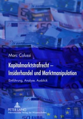 Kapitalmarktstrafrecht - Insiderhandel Und Marktmanipulation: Einfuhrung, Analyse, Ausblick (Hardback)