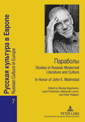 Paraboly: Studies in Russian Modernist Literature and Culture- In Honor of John E. Malmstad - Russian Culture in Europe 7 (Paperback)