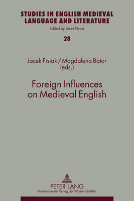 Foreign Influences on Medieval English - Studies in English Medieval Language and Literature 28 (Hardback)