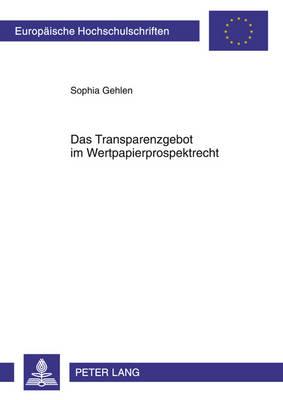 Das Transparenzgebot Im Wertpapierprospektrecht - Europaeische Hochschulschriften / European University Studie 5165 (Paperback)