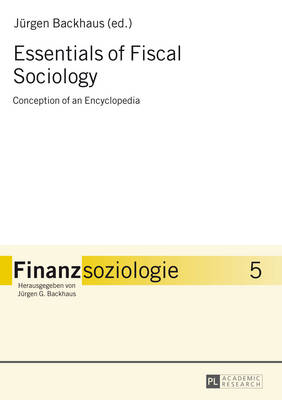 Essentials of Fiscal Sociology: Conception of an Encyclopedia - Finanzsoziologie. 5 (Hardback)