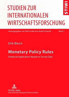 Monetary Policy Rules: Empirical Applications Based on Survey Data - Studien Zur Internationalen Wirtschaftsforschung 1 (Hardback)