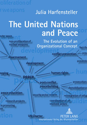 The United Nations and Peace: The Evolution of an Organizational Concept (Hardback)
