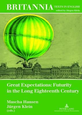 Great Expectations: Futurity in the Long Eighteenth Century - Britannia 16 (Hardback)