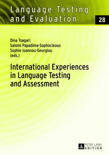 International Experiences in Language Testing and Assessment: Selected Papers in Memory of Pavlos Pavlou - Language Testing and Evaluation 28 (Hardback)