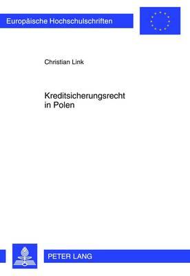 Kreditsicherungsrecht in Polen - Europaeische Hochschulschriften / European University Studie 5300 (Paperback)
