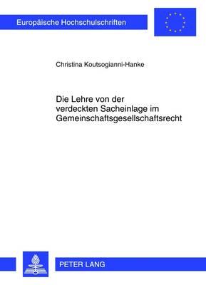 Die Lehre Von Der Verdeckten Sacheinlage Im Gemeinschaftsgesellschaftsrecht - Europaeische Hochschulschriften / European University Studie 5321 (Paperback)
