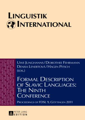 Formal Description of Slavic Languages: The Ninth Conference: Proceedings of FDSL 9, Goettingen 2011 - Linguistik International 28 (Hardback)