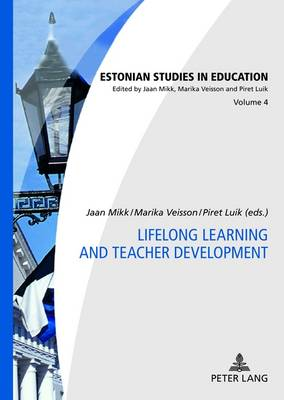 Lifelong Learning and Teacher Development - Estonian Studies in Education 4 (Hardback)