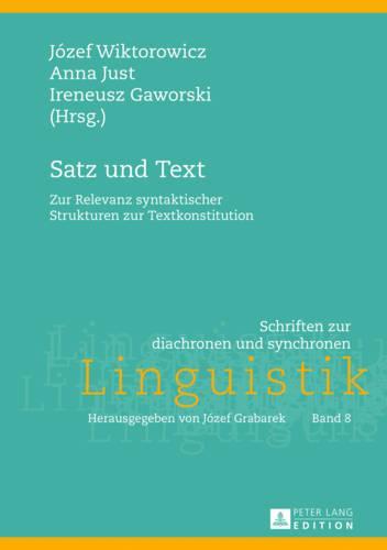 Satz Und Text: Zur Relevanz Syntaktischer Strukturen Zur Textkonstitution - Schriften Zur Diachronen Und Synchronen Linguistik 8 (Hardback)