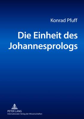 Die Einheit Des Johannesprologs: Eine Philologische Untersuchung (Paperback)