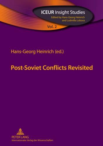 Post-Soviet Conflicts Revisited - ICEUR Insight Studies 2 (Paperback)