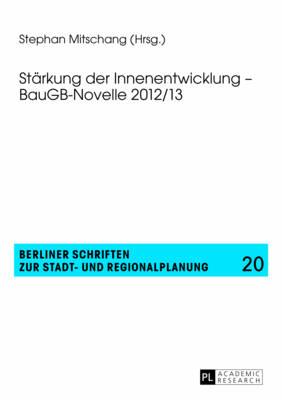 Staerkung Der Innenentwicklung - Baugb-Novelle 2012/13 - Berliner Schriften Zur Stadt- Und Regionalplanung 20 (Paperback)