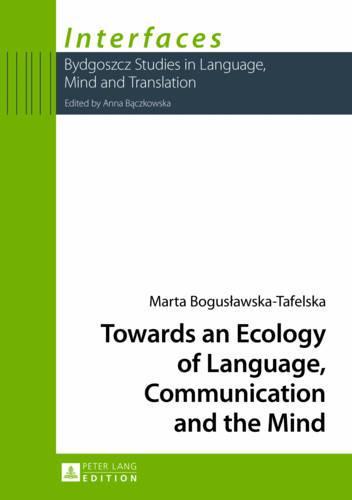 Towards an Ecology of Language, Communication and the Mind - Interfaces 2 (Hardback)