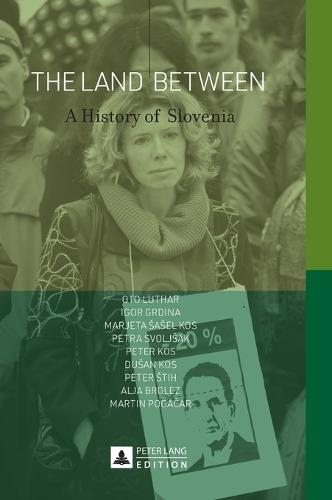The Land Between: A History of Slovenia (Paperback)