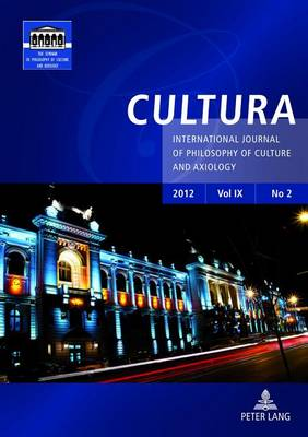 Cultura: Volume 2: International Journal of Philosophy of Culture and Axiology - Cultura 6 (Paperback)