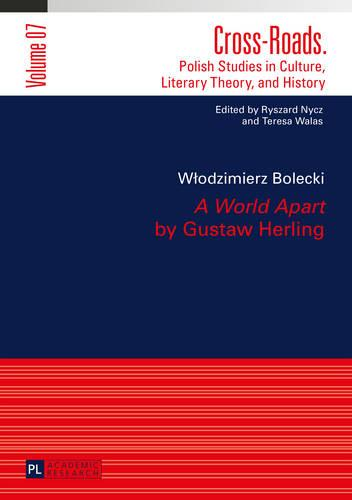 """A World Apart"" by Gustaw Herling: Translated by Agnieszka Kolakowska - Cross-Roads 7 (Hardback)"