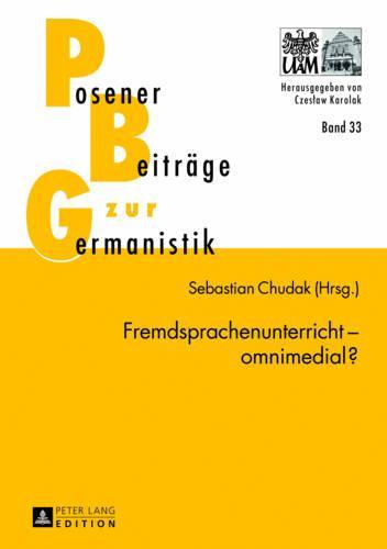 Fremdsprachenunterricht - Omnimedial? - Posener Beitraege Zur Germanistik 33 (Hardback)