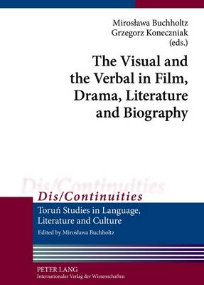 The Visual and the Verbal in Film, Drama, Literature and Biography - Dis/Continuities 1 (Hardback)