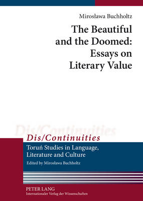 The Beautiful and the Doomed: Essays on Literary Value - Dis/Continuities 2 (Hardback)