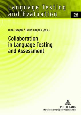 Collaboration in Language Testing and Assessment - Language Testing and Evaluation 26 (Hardback)