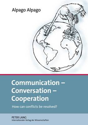 Communication - Conversation - Cooperation: How can conflicts be resolved? (Hardback)