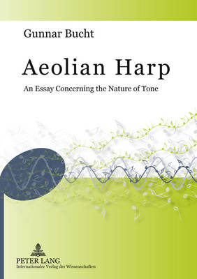 Aeolian Harp: An Essay Concerning the Nature of Tone (Paperback)