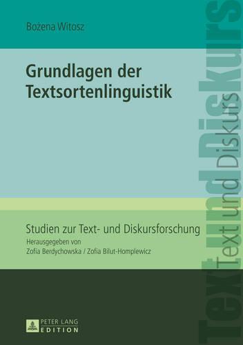 Grundlagen der Textsortenlinguistik - Studien Zur Text- Und Diskursforschung 13 (Hardback)