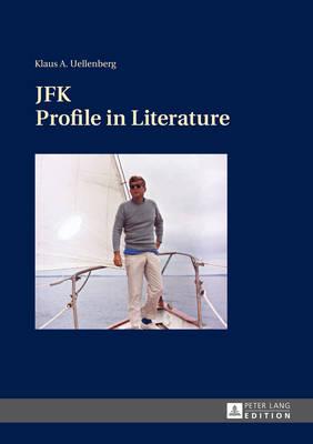 JFK: Profile in Literature (Hardback)