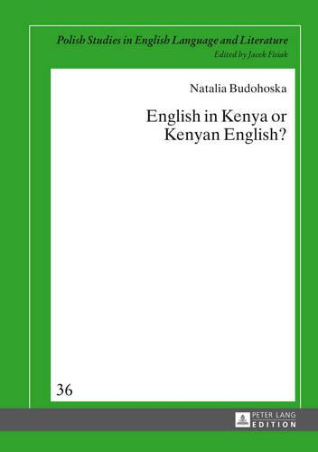 English in Kenya or Kenyan English? - Polish Studies in English Language & Literature 36 (Hardback)
