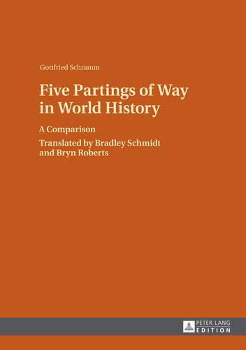 Five Partings of Way in World History: A Comparison- Translated by Bradley Schmidt and Bryn Roberts (Hardback)