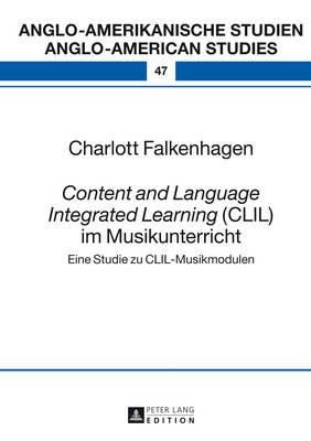 Content and Language Integrated Learning (CLIL) Im Musikunterricht: Eine Studie Zu CLIL-Musikmodulen (Hardback)