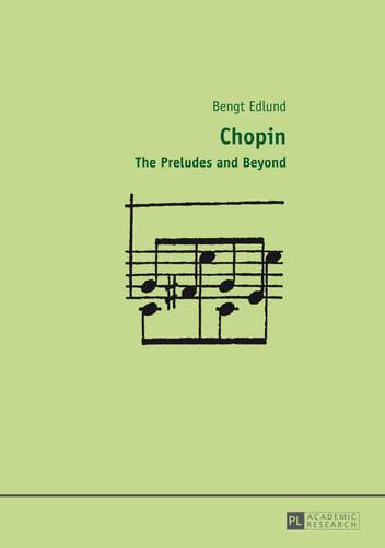 Chopin: The Preludes and Beyond (Hardback)