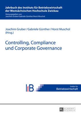 Controlling, Compliance Und Corporate Governance - Jahrbuch Des Instituts Fuer Betriebswirtschaft Der Westsaech 3 (Paperback)