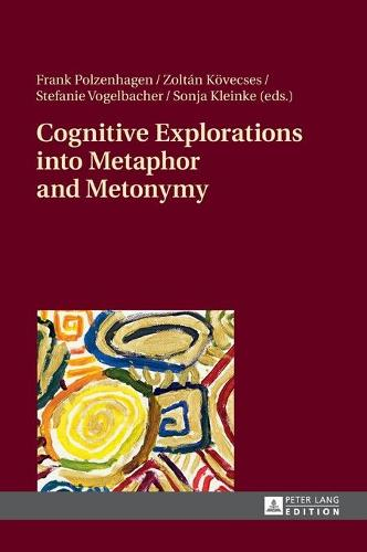 Cognitive Explorations into Metaphor and Metonymy (Hardback)
