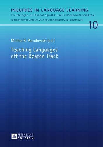 Teaching Languages off the Beaten Track - Inquiries in Language Learning 10 (Hardback)