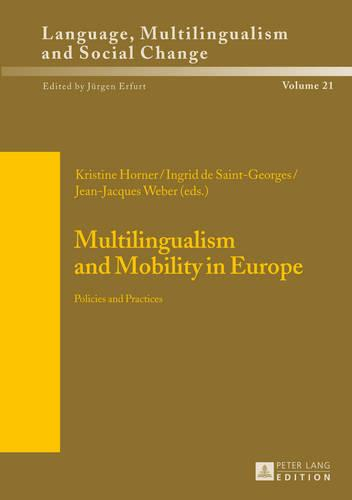 Multilingualism and Mobility in Europe: Policies and Practices - Sprache, Mehrsprachigkeit und sozialer Wandel. Language. Multilinguism and Social Change. Langue, multilinguisme et changement social 21 (Hardback)