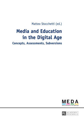 Media and Education in the Digital Age: Concepts, Assessments, Subversions (Paperback)