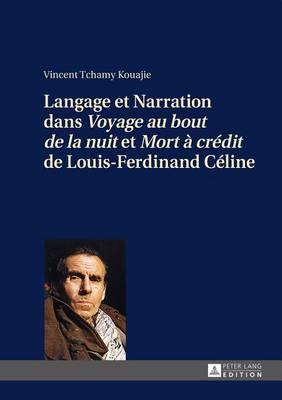 """Langage Et Narration Dans """"voyage Au Bout de la Nuit"""" Et """"mort A Credit"""" de Louis-Ferdinand Celine (Hardback)"""