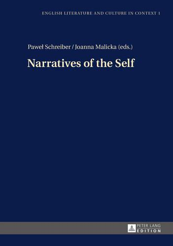 Narratives of the Self - English Literature and Culture in Context 1 (Hardback)