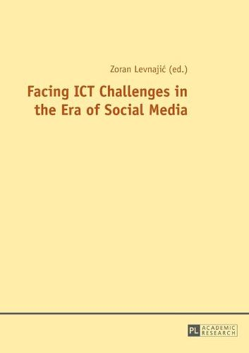 Facing ICT Challenges in the Era of Social Media (Paperback)