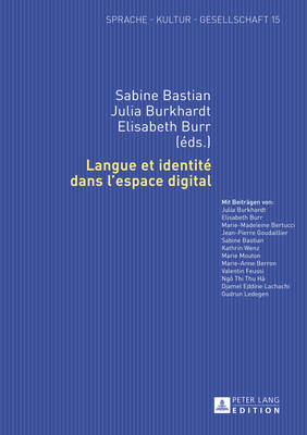 Langue Et Identite Dans l'Espace Digital - Sprache - Kultur - Gesellschaft 15 (Hardback)
